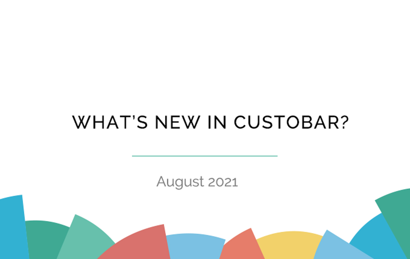 What's new in Custobar in August 2021?